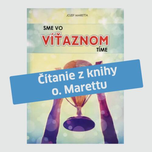 """""""Sme vo víťaznom tíme"""" (10) čítanie z knihy o. Marettu"""